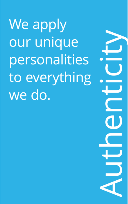 blue box that says: Authenticity: We apply our unique personalities to everything we do.