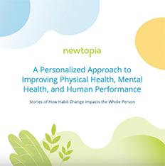 Stories of How Habit Change Impacts the Whole Person: Newtopia Testimonial Flipbook